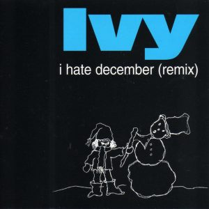 IVY: I Hate December (Remix)